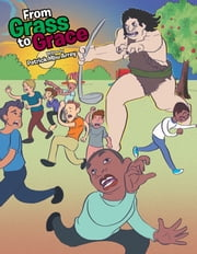 From Grass to Grace ebook by Patrick Mbu Arrey