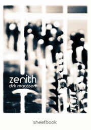 Dirk Maassen - Zenith Sheetbook ebook by Dirk Maassen