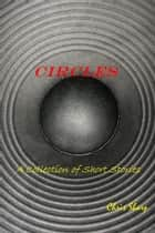 Circles - A Collection of Short Stories ebook by Chris Sharp