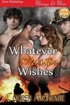Whatever Master Wishes ebook by
