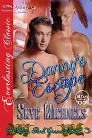 Danny's Escape ebook by Skye Michaels