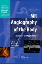 MR Angiography of the Body - Technique and Clinical Applications ebook by Emanuele Neri, Mirco Cosottini, Davide Caramella