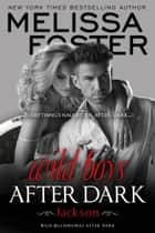 Wild Boys After Dark: Jackson ebook by Melissa Foster