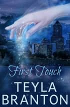 First Touch - An Autumn Rain Mystery Novella ebook by Teyla Branton