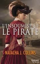 L'insoumise et le pirate ebook by Natacha J. Collins