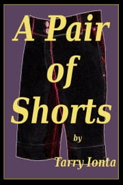A Pair of Shorts ebook by Tarry Ionta