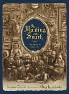 The Hunting of the Snark - An Agony in Eight Fits eBook by Lewis Carroll, Oleg Lipchenko