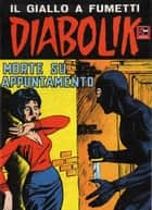 DIABOLIK (31): Morte su appuntamento ebook by Angela e Luciana Giussani
