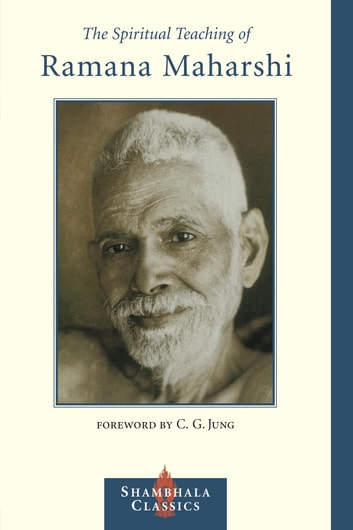 The Spiritual Teaching of Ramana Maharshi ebook by Ramana Maharshi