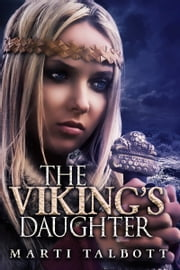 The Viking's Daughter ebook by Marti Talbott