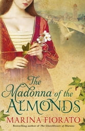 The Madonna of the Almonds ebook by Marina Fiorato