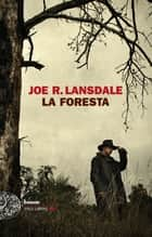 La foresta ebook by Joe R. Lansdale, Luca Briasco