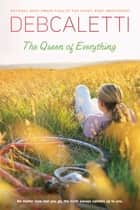 The Queen of Everything ebook by Deb Caletti