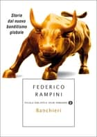 Banchieri - Storie dal nuovo banditismo globale eBook by Federico Rampini
