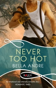 Never Too Hot: A Rouge Suspense novel ebook by Bella Andre