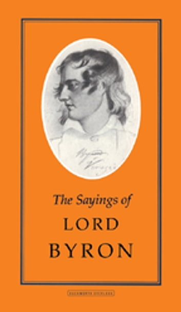 The Sayings of Lord Byron ebook by Stoddard Martin