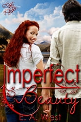 Imperfect Beauty ebook by E.A. West
