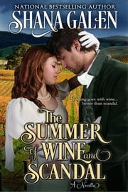 The Summer of Wine and Scandal ebook by Shana Galen