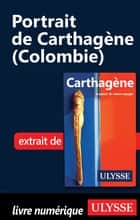 Portrait de Carthagène (Colombie) eBook by Marc Rigole