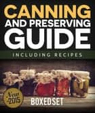 Canning and Preserving Guide including Recipes (Boxed Set) ebook by Speedy Publishing