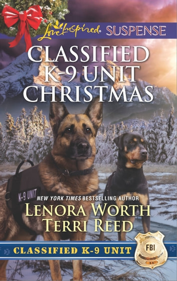 Classified K-9 Unit Christmas - An Anthology ebook by Lenora Worth,Terri Reed