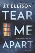 Tear Me Apart eBook by J.T. Ellison