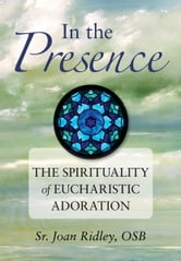 In the Presence ebook by Sr. Joan Ridley