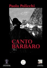 Canto Barbaro ebook by Paolo Policchi
