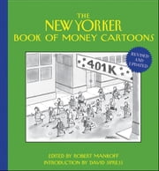 The New Yorker Book of Money Cartoons ebook by Robert Mankoff,David Sipress