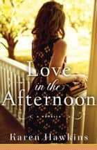 Love in the Afternoon - A Dove Pond eNovella ebook by Karen Hawkins