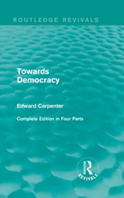 Towards Democracy ebook by Edward Carpenter
