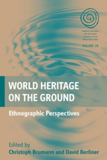 World Heritage on the Ground - Ethnographic Perspectives ebook by