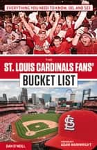 St. Louis Cardinals Fans' Bucket List ebook by Dan O'Neill, Adam Wainwright