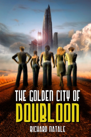 The Golden City Of Doubloon ebook by Richard Natale