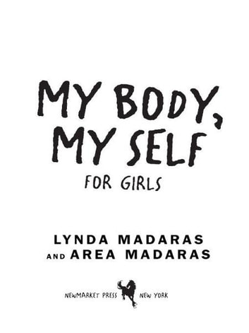 My Body, My Self for Girls - Revised Edition ebook by Lynda Madaras,Area Madaras