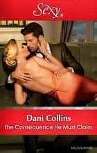 The Consequence He Must Claim ebook by