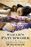 Sarah's Patchwork: Keepsake Legacies Series - Book One