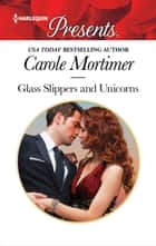 Glass Slippers and Unicorns ebook by Carole Mortimer