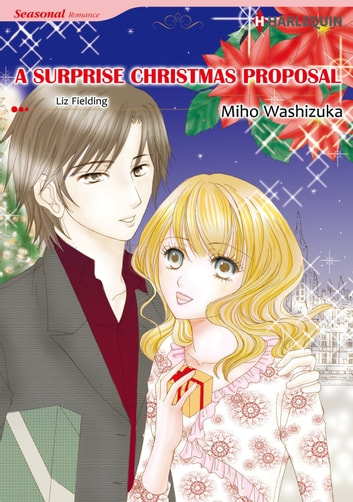 A SURPRISE CHRISTMAS PROPOSAL (Harlequin Comics) - Harlequin Comics ebook by Liz Fielding