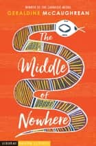 The Middle of Nowhere ebook by Geraldine McCaughrean