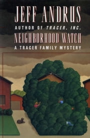 Neighborhood Watch (A Tracer Family Mystery) ebook by Jeff Andrus