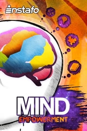 Mind Empowerment: Unleash the Power of Your Mind ebook by Instafo