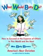What Would Betty Do? ebook by Paul Bradley