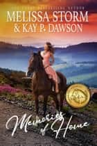 Memories of Home ebook by Melissa Storm, Kay P. Dawson
