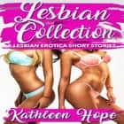 Lesbian Collection: 5 Lesbian Erotica Short Stories audiobook by