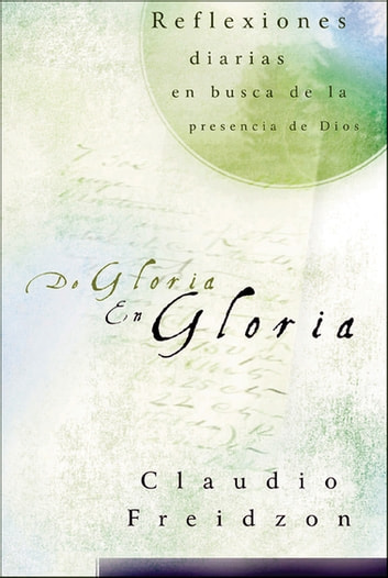 De gloria en gloria ebook by Claudio Freidzon