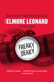 Freaky Deaky - A Novel ebook by Elmore Leonard