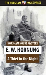 A Thief in the Night - A Book of Raffles' Adventures ebook by E. W. Hornung
