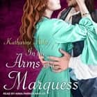 In the Arms of a Marquess audiobook by Katharine Ashe