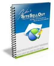 Site Sellout - Breakthrough Secrets Used By Underground Niche Gurus Who Make Millions Online ebook by Sven Hyltén-Cavallius
